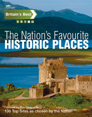Britain's Best - The Nation's Favourite Historic Places