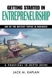 Getting Started in Entrepreneurship by Jack M. Kaplan image