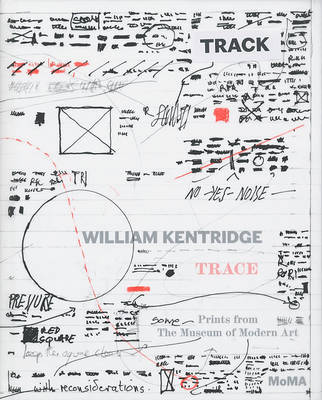 William Kentridge: Trace Prints from the Moma by Judith B. Hecker