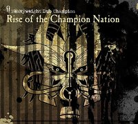 Rise Of The Champion Nation by Heavyweight Dub Champion
