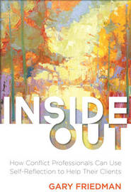 Inside Out by Gary Friedman