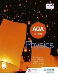 AQA A Level Physics (Year 1 and Year 2) by Jeremy Pollard