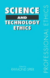 Science and Technology Ethics by Raymond E. Spier image