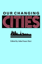 Our Changing Cities by John Fraser Hart image