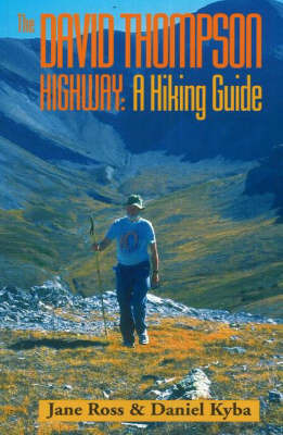 David Thompson Highway: A Hiking Guide by Jane Ross image