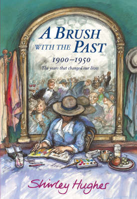 A Brush with the Past: 1900-1950 the Years That Changed Our Lives by Shirley Hughes image