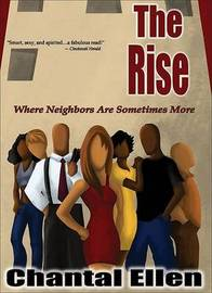 The Rise: Where Neighbors are Sometimes More by Chantal Ellen image