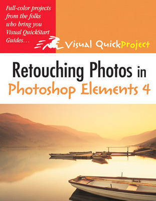 Retouching Photos in Photoshop Elements 4 by Nolan Hester
