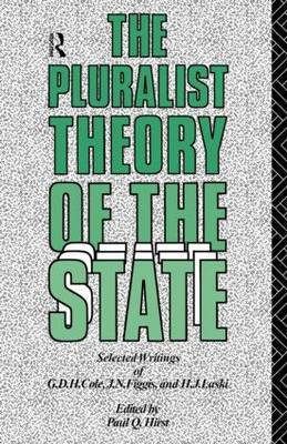 The Pluralist Theory of the State by G.D.H Cole