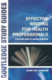 Effective Writing for Health Professionals by Megan-Jane Johnstone image