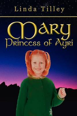 Mary Princess of Ayri by Linda Tilley