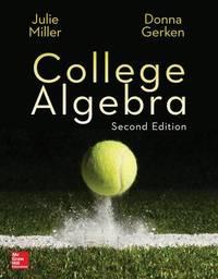 College Algebra by Julie Miller