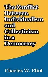 The Conflict Between Individualism and Collectivism in a Democracy by Charles W Eliot image