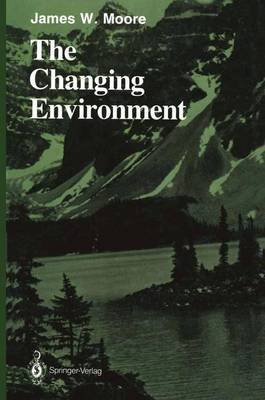The Changing Environment by James W Moore