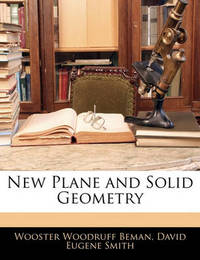 New Plane and Solid Geometry by David Eugene Smith