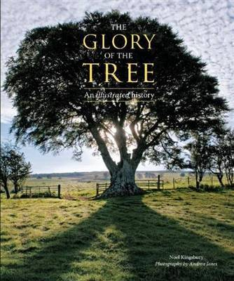 Glory of the Tree: An Illustrated History by Noel Kingsbury image