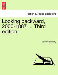 Looking Backward, 2000-1887 ... Third Edition. by Edward Bellamy