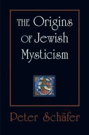 The Origins of Jewish Mysticism by Peter Schafer image