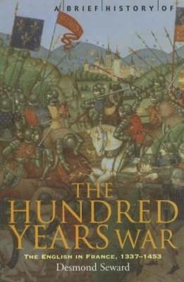 A Brief History of the Hundred Years War by Desmond Seward image