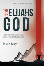 The Elijahs of God by Mark Ivey image