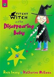 Titchy Witch And The Disappearing Baby by Rose Impey image
