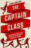 The Captain Class, by Sam Walker