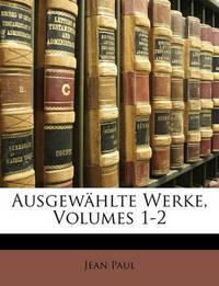 Ausgewhlte Werke, Volumes 1-2 by Jean Paul