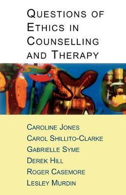 Questions Of Ethics In Counselling And Therapy by Caroline Jones