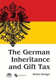 The German Inheritance and Gift Tax by Stefan Koniger