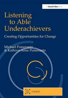 Listening to Able Underachievers by Michael Pomerantz