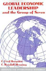 Global Economic Leadership and the Group of Seven by C.Fred Bergsten