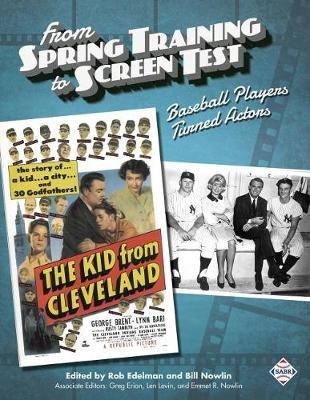 From Spring Training to Screen Test by Rob Edelman