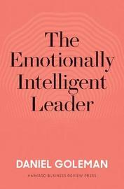 The Emotionally Intelligent Leader by Daniel Goleman