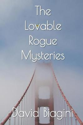 The Lovable Rogue Mysteries by David Biagini