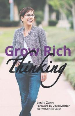 Grow Rich Thinking by Leslie Zann