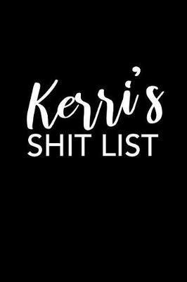 Kerri's Shit List by Kerri Name Notebooks