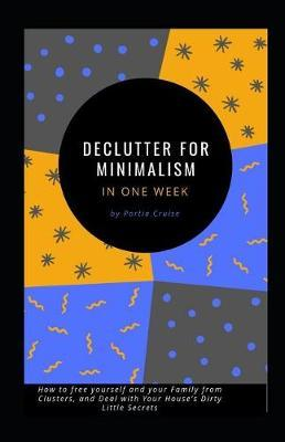 Declutter for Minimalism in One Week by Oje Ebhota