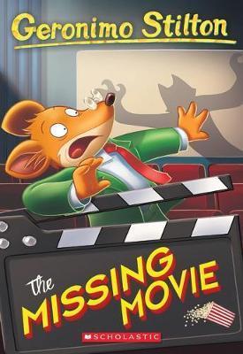 Geronimo Stilton #73: The Missing Movie by Geronimo Stilton