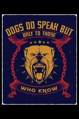 Dogs Do Speak But Only To Those Who Know by Janice H McKlansky Publishing