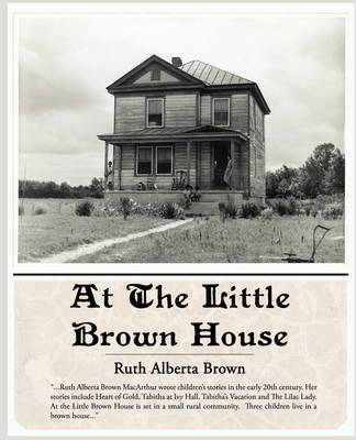 At the Little Brown House by Ruth Alberta Brown image