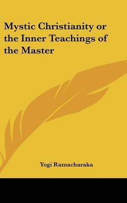 Mystic Christianity or the Inner Teachings of the Master image