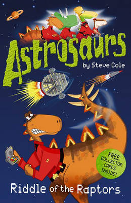 Astrosaurs: Riddle of the Raptors by Stephen Cole