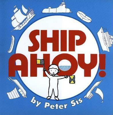 Ship Ahoy! by Peter Sis