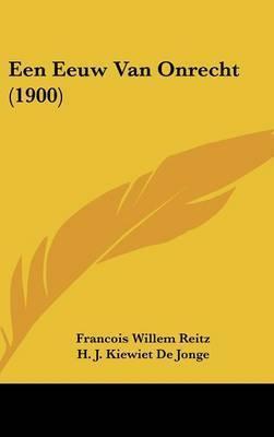 Een Eeuw Van Onrecht (1900) by Francois Willem Reitz