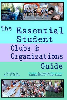 The Essential Student Clubs & Organizations Guide by Eric Williams