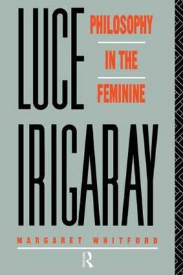 Luce Irigaray by Margaret Whitford
