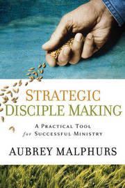 Strategic Disciple Making by Aubrey Malphurs