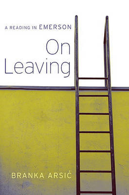 On Leaving by Branka Arsic
