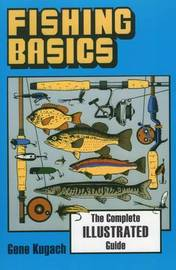 Fishing Basics by Gene Kugach