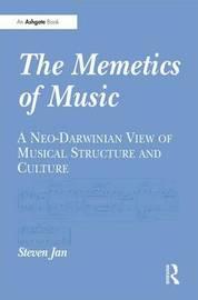 The Memetics of Music by Steven Jan